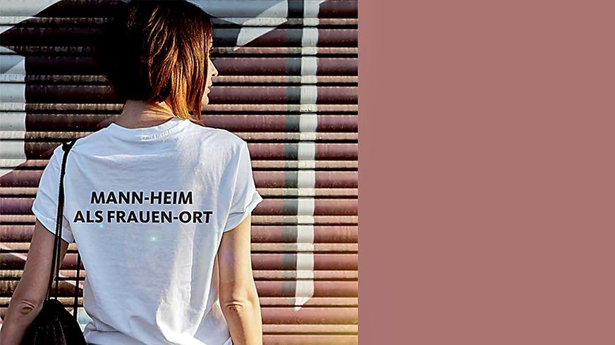 Mann-heim als Frauen-Ort 2017 (Bühne)
